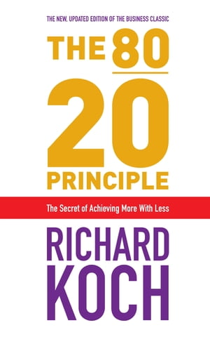 The 80/20 Principle The Secret of Achieving More with Less