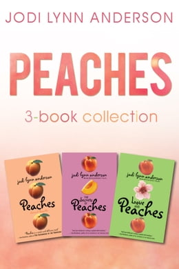 Book Peaches Complete Collection: Love and Peaches, Peaches, The Secrets of Peaches by Jodi Lynn Anderson