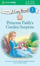 Princess Faith's Garden Surprise