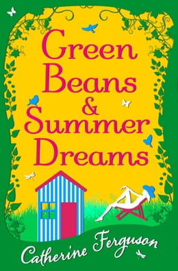 Book Green Beans and Summer Dreams by Catherine Ferguson