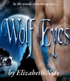 Wolf Eyes by Elizabeth Nyte
