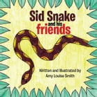 Sid Snake and His Friends