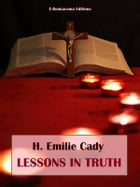 Lessons in Truth by H. Emilie Cady