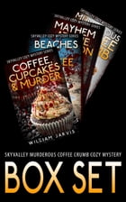 Skyvalley Murderous Coffee Crumb Cozy Mystery Box Set by William Jarvis