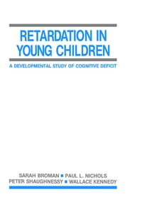 Retardation in Young Children: A Developmental Study of Cognitive Deficit