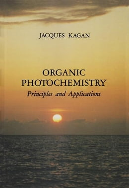 Book Organic Photochemistry: Principles and Applications by Kagan, Jacques
