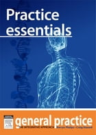 Practice Essentials: General Practice: The Integrative Approach Series by Craig Hassed