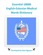 Essential 18000 English-Estonian Medical Words Dictionary by Nam Nguyen