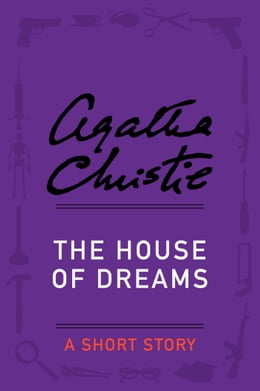 Book The House of Dreams: A Short Story by Agatha Christie