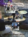 Family Cooking With Camp Dutch Ovens: The Primer 09a86290-90b2-4435-a5ee-415531083170