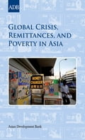 Global Crisis, Remittances, and Poverty in Asia