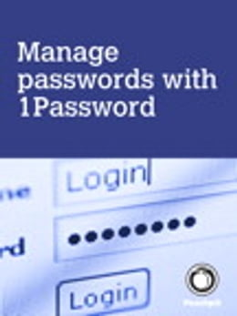 Book Manage passwords, with 1Password by Scott McNulty