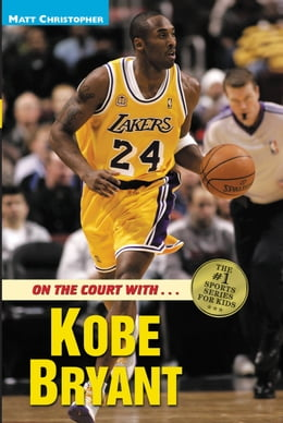 Book On the Court with ... Kobe Bryant by Matt Christopher