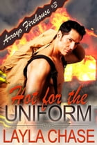 Hot For The Uniform by Layla Chase