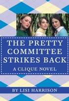 The Clique #5: The Pretty Committee Strikes Back by Lisi Harrison