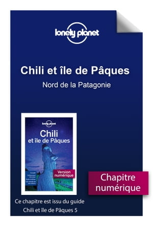 Chili - Nord de la Patagonie by LONELY PLANET FR