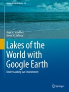 Lakes of the World with Google Earth: Understanding our Environment by Anja M. Scheffers