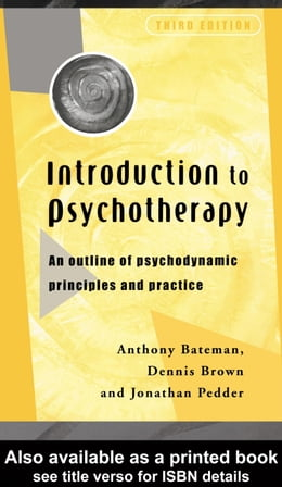 Book Introduction to Psychotherapy: An Outline of Psychodynamic Principles and Practice by Bateman, Anthony