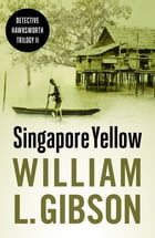 Singapore Yellow by William L. Gibson