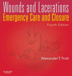 Wounds and Lacerations Emergency Care and Closure