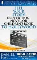 Sell Your Story, Non-Fiction, Novel, or Children's Book to Hollywood dca06a84-624a-4515-a57d-07e19600bf5e