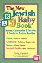 The New Jewish Baby Book, 2nd Ed.: Names, Ceremonies & CustomsA Guide for Todays Families by Anita Diamant