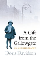Gift from the Gallowgate by Doris Davidson
