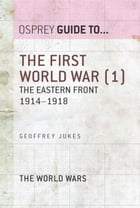 The First World War (1): The Eastern Front 1914–1918