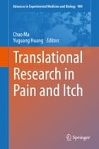Translational Research in Pain and Itch by Chao Ma