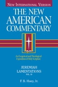 The New American Commentary Volume 16 - Jeremiah, Lamentations