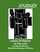 Journey Lesson 34 Rejoice In The Lord by Marcel Gervais