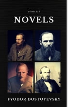 Fyodor Dostoyevsky: The Complete Novels (Quattro Classics) (The Greatest Writers of All Time) by Fyodor Dostoyevsky