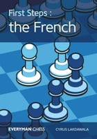First Steps: The French by Cyrus Lakdawala