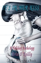 It's in Her Kiss by Erin O'Reilly