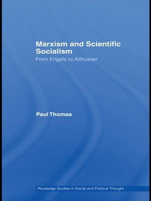 Marxism & Scientific Socialism From Engels to Althusser