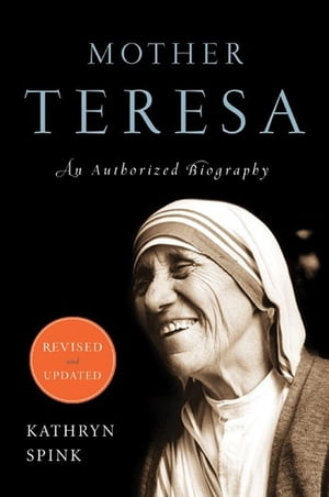 Mother Teresa (Revised Edition) An Authorized Biography