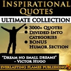 INSPIRATIONAL QUOTES - Motivational Quotes - ULTIMATE COLLECTION - 3000+ Quotes - PLUS BONUS SPECIAL HUMOR SECTION: 3000+ Quotations & Sayings for wom by Darryl Marks