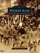 Newburgh:: The Heart of the City by Patricia A. Favata