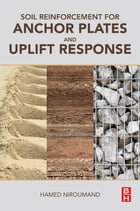 Soil Reinforcement for Anchor Plates and Uplift Response by Hamed Niroumand