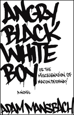 Book Angry Black White Boy: A Novel by Adam Mansbach