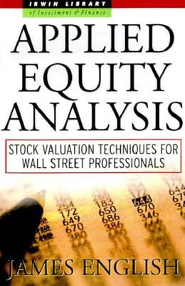 Book Applied Equity Analysis: Stock Valuation Techniques for Wall Street Professionals by English, James
