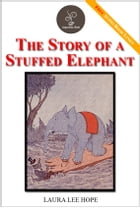 The Story of a Stuffed Elephant - (FREE Audiobook Included!) by Laura Lee Hope