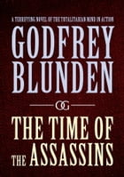 The Time of the Assassins by Godfrey Blunden