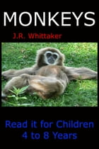 Monkeys (Read it book for Children 4 to 8 years) by J. R. Whittaker