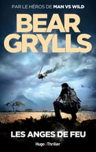 Les anges de feu by Bear Grylls