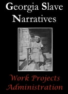 Georgia Slave Narratives by Work Projects Administration