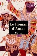 Le roman d'Antar by . Anonyme