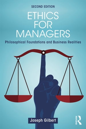Ethics for Managers Philosophical Foundations and Business Realities