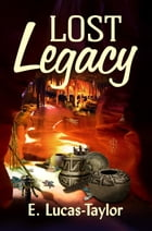 Lost Legacy by E Lucas-Taylor