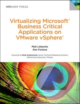 Book Virtualizing Microsoft Business Critical Applications on VMware vSphere by Matt Liebowitz